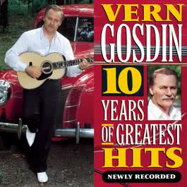 10 Years of Greatest Hits 2017 Vern Gosdin