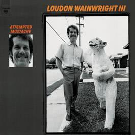 Attempted Mustache 1998 Loudon Wainwright III