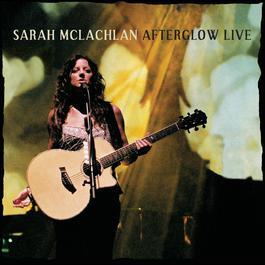 Afterglow Live 2004 Sarah McLachlan