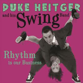 Rhythm Is Our Business 2000 Duke Heitger & His Swing Band