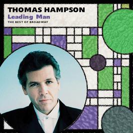 Leading Man: The Best Of Broadway 2011 Thomas Hampson