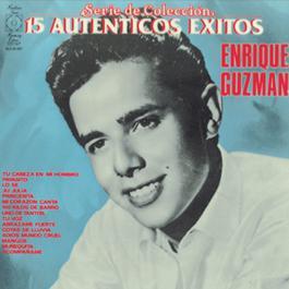 Serie De Coleccion 15 Autenticos Exitos - Enrique Guzman 1991 Enrique Guzman