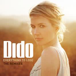 Everything To Lose 2010 Dido