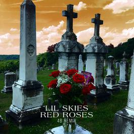 Red Roses (4B Remix) 2018 Lil Skies