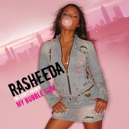 My Bubble Gum 2007 Rasheeda