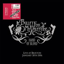 Hand Of Blood - Live At Brixton 1998 Bullet For My Valentine