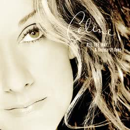 All The Way... A Decade Of Song 1999 Céline Dion