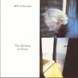 The Opening Of Doors 1992 William Ackerman