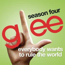 Everybody Wants To Rule The World (Glee Cast Version) 2013 Glee Cast