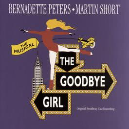The Goodbye Girl (Original Broadway Cast Recording) 1993 Original Broadway Cast Recording