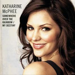 Somewhere Over The Rainbow / My Destiny 2006 Katharine McPhee