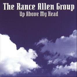 Up Above My Head 1995 Rance Allen Group