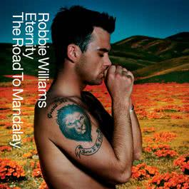 Eternity/The Road To Mandalay 2001 Robbie Williams