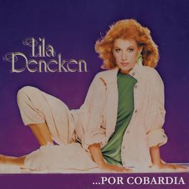 Lila Deneken......Por Cobardía 2012 Lila Deneken
