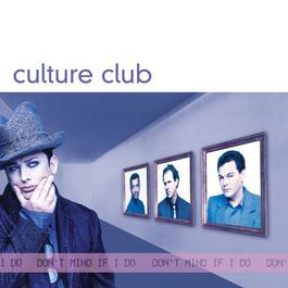 Don't Mind If I Do 1999 Culture Club
