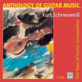 Anthology Of Guitar Music / Guitar Music From 5 Centuries 7-CD-BOX 1997 Kurt Schneeweiss