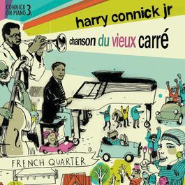 Chanson du Vieux Carré 2006 Harry Connick Jr.