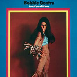Touch 'Em With Love 1969 Bobbie Gentry