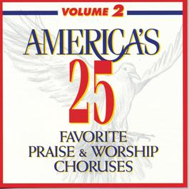 America's 25 Favorite Praise & Worship Choruses, Vol. 2 2010 Various Artists