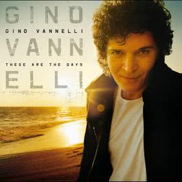 These Are The Days 2005 Gino Vannelli