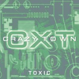 Toxic 2010 Crazy Town