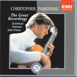 Christopher Parkening: The Great Recordings 1993 Christopher Parkening
