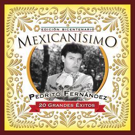 Mexicanisimo-Bicentenario/ Pedrito Fernández 2010 Pedrito Fernandez