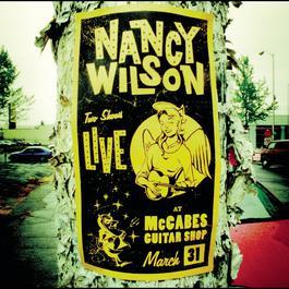 LIVE AT McCABES GUITAR SHOP 1999 Nancy Wilson
