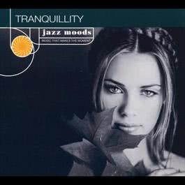 Jazz Moods: Tranquillity 1999 Various Artists