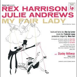 My Fair Lady (Original Broadway Cast Recording) 2015 Julie Andrews; Rex Harrison