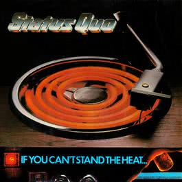 If You Can't Stand The Heat 1978 Status Quo