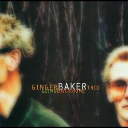 Going Back Home 2010 Ginger Baker Trio