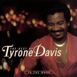 The Best Of Tyrone Davis:  In The Mood 1996 Tyrone Davis