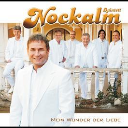 Mein Wunder der Liebe 2010 Nockalm Quintett
