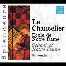 DHM Splendeurs: Chancelier: Ecole De Notre Dame 2004 Sequentia
