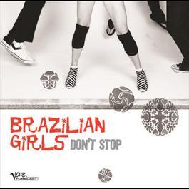 Don't Stop 2005 Brazilian Girls