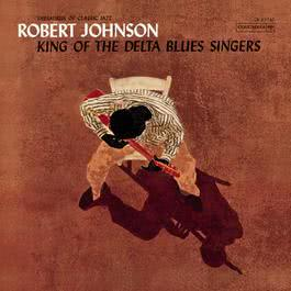 King Of The Delta Blues Singers 1994 Robert Johnson