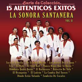 Serie de Colección 15 Auténticos Éxitos Sonora Santanera, Vol. 2 2010 Sonora Santanera