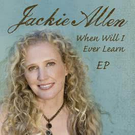 When Will I Ever Learn EP 2006 Jackie Allen