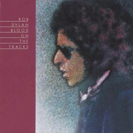 Blood On The Tracks 1975 Bob Dylan