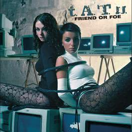 Friend Or Foe 2006 t.A.T.u.