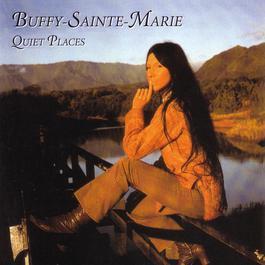 Quiet Places 2006 Buffy Sainte-Marie
