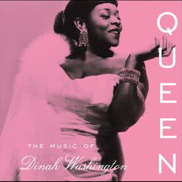 Queen: The Music of Dinah Washington 2010 Dinah Washington
