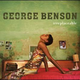 Irreplaceable 2003 George Benson