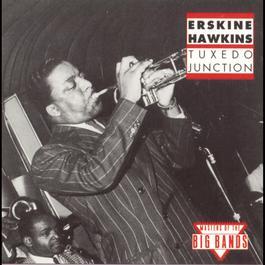 Tuxedo Junction 1992 Erskine Hawkins & His Orchestra