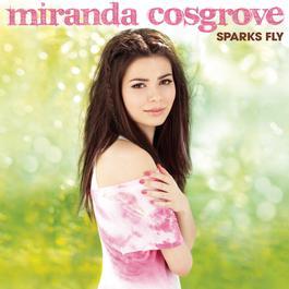 Sparks Fly (Deluxe Version) 2017 Miranda Cosgrove
