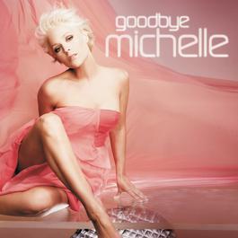 Goodbye Michelle 2009 Michelle