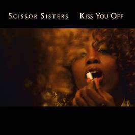 Kiss You Off 2007 Scissor Sisters