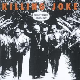 Laugh? I Nearly Bought One! 1992 Killing Joke