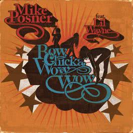 Bow Chicka Wow Wow ft. Lil Wayne 2011 Mike Posner Featuring Lil Wayne